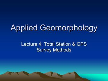 Lecture 3: Total Station and GPS Surveys
