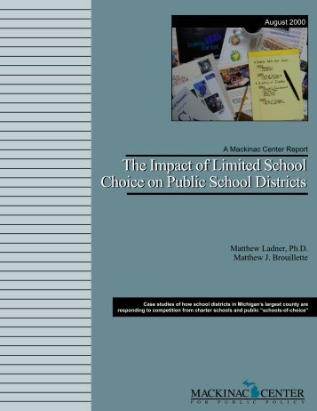 The Impact of Limited School Choice on Public ... - Mackinac Center