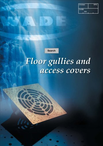 Floor gullies and access covers - Wade International Ltd.