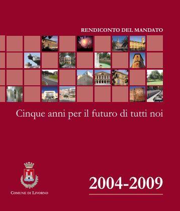 2004-2009 Cinque anni per il futuro di tutti noi - Prospettive livornesi