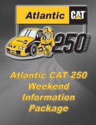 Atlantic CAT 250 Weekend Information Package Atlantic CAT 250 ...