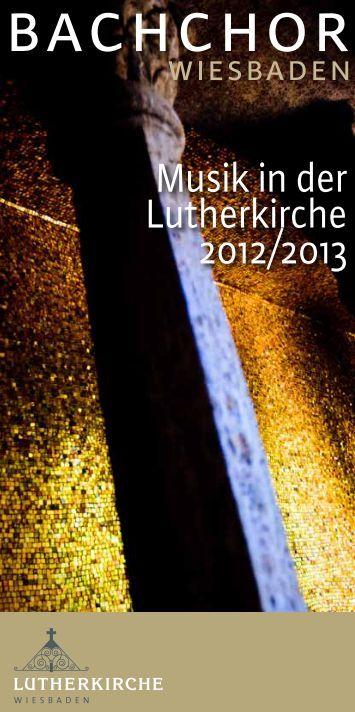 Musik in der Lutherkirche 2012/2013 - Lutherkirche Wiesbaden