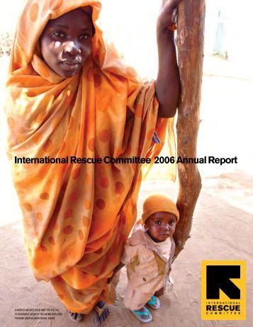 International Rescue Committee 2006 Annual Report