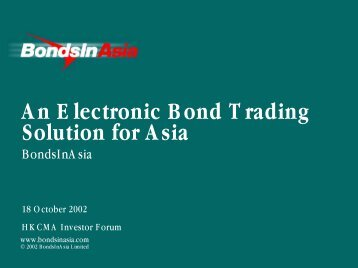 An Electronic Bond Trading Solution for Asia - The Hong Kong ...