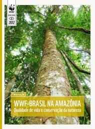 WWF-Brasil na Amazônia - Qualidade de vida e conservação da ...