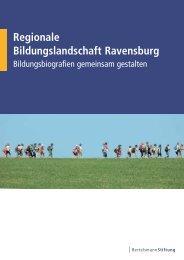 Regionale Bildungslandschaft Ravensburg - Bertelsmann Stiftung