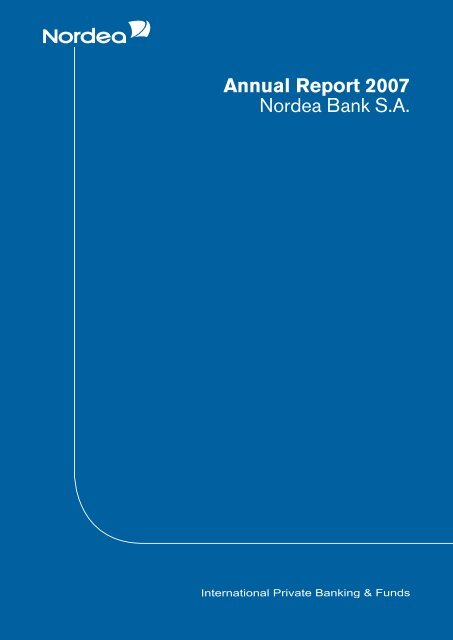 Annual Report 2007 Nordea Bank S.A. - paperJam