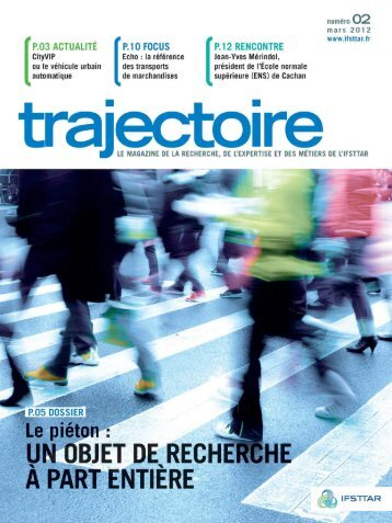 Trajectoire le magazine n°2 - Mars 2012 [.pdf] - Ifsttar