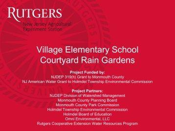 Village Elementary School Courtyard Rain Gardens - Rutgers ...