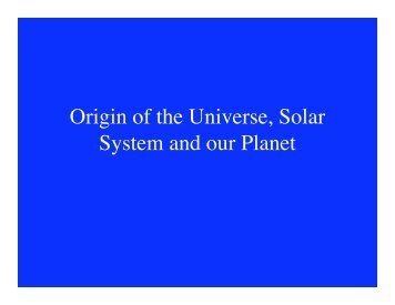 Origin of the Universe, Solar System and our Planet