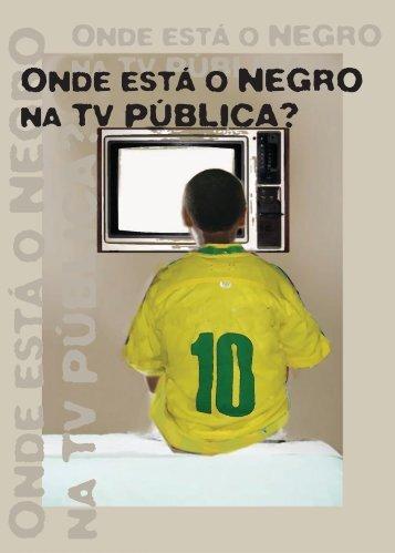 Onde está o negro na TV pública? - Fundação Cultural Palmares