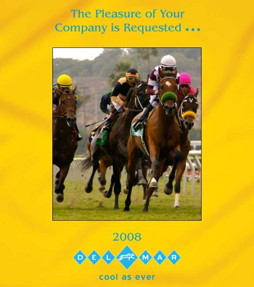 The Pleasure of Your Company is Requested 2008 - Del Mar ...