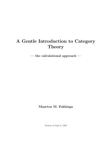 A Gentle Introduction to Category Theory - the calculational approach.