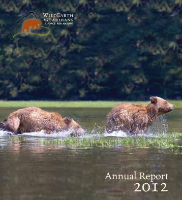 View our 2012 Annual Report. - WildEarth Guardians