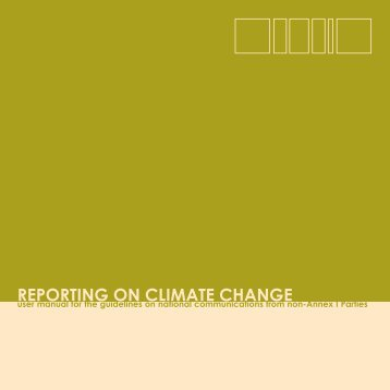 REPORTING ON CLIMATE CHANGE - United Nations Framework ...