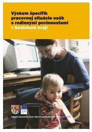 Výskum špecifík pracovnej situácie osôb s rodinnými povinnosťami v ...