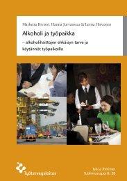Alkoholi ja työpaikka - alkoholihaittojen ehkäisyn ... - Työterveyslaitos