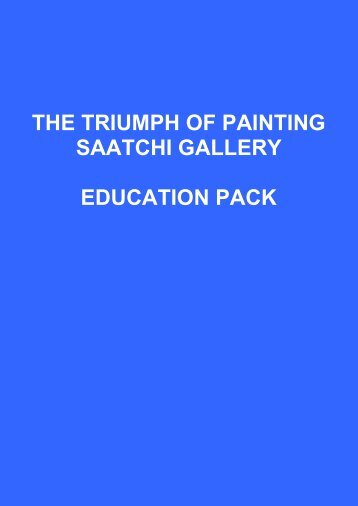 THE TRIUMPH OF PAINTING SAATCHI GALLERY EDUCATION ...