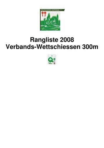 Rangliste 2008 Verbands-Wettschiessen 300m - RSV See-Gaster