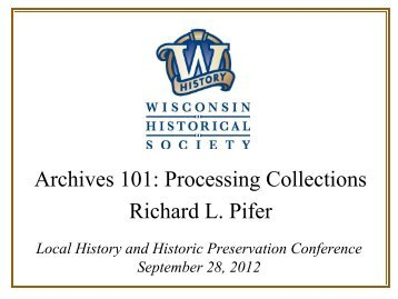 Archives 101: Processing Collections Presentation by Richard L. Pifer