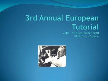3rd Annual European Tutorial 20th – 24th September 2010 Kimi ...