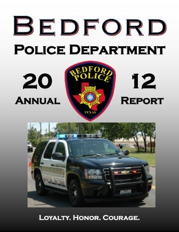 2012 Annual Report - the Bedford, Texas Police Department's ...