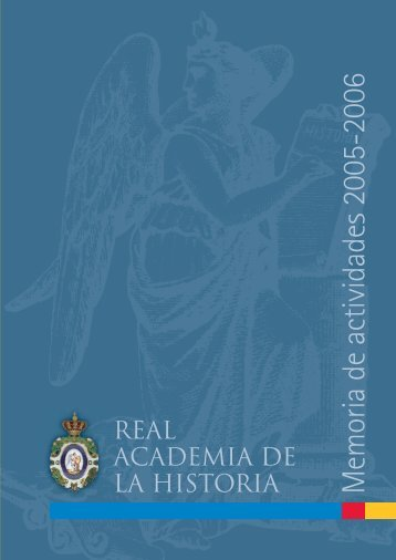 Memoria de actividades 2005-2006 - Real Academia de la Historia