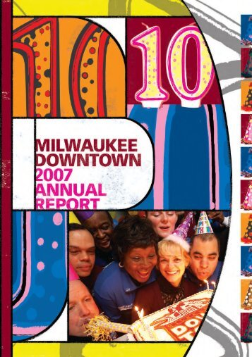 2007 Milwaukee Downtown Annual Report