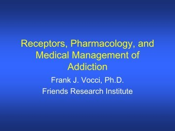 Receptors, Pharmacology, and Medical Management of Addiction