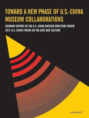 toward a new phase of us-china museum collaborations - Asia Society
