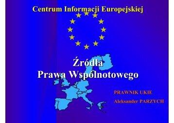 Źródła Prawa Wspólnotowego - Centrum Informacji Europejskiej
