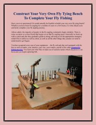 Construct Your Very Own Fly Tying Bench To Complete Your Fly Fishing