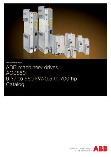 ABB machinery drives ACS850 0.37 to 560 kW/0.5 ... - VAE ProSys sro