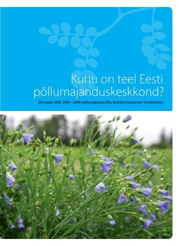 Ülevaade MAK 2004-2006 põllumajandusliku keskkonnatoetuse ...
