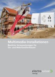 Multimedia- Installationen der electrosuisse - Cablecom GmbH