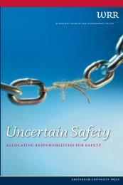 Uncertain safety - Wetenschappelijke Raad voor het Regeringsbeleid