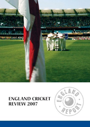ENGLAND CRICKET REVIEW 2007 - Ecb - England and Wales ...