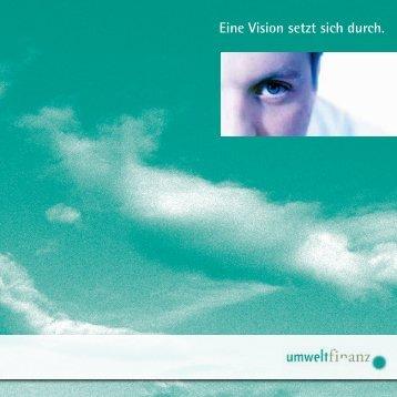 Imagebroschüre - Eine Vision setzt sich durch (pdf) - Umweltfinanz