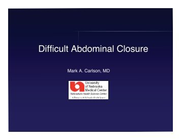 Difficult Abdominal Closure - Nebraskasurgicalresearch.com