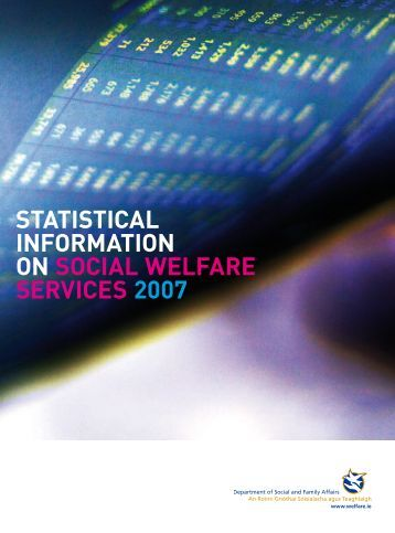 Statistical Information on Social Welfare Services 2007 - Welfare.ie