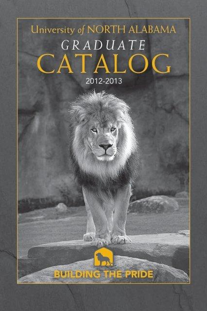 2012-2013 Graduate Catalog - University of North Alabama