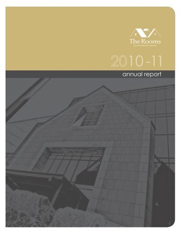 The Rooms Annual Report 2010-2011 - Tourism, Culture and ...