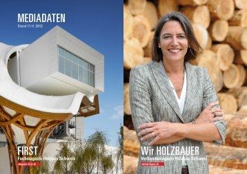 MEDIADATEN FIRST Wir HOLZBAUER - Holzbau Schweiz Magazine