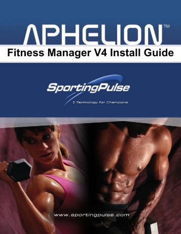 Aphelion Fitness Manager V4 Install Guide - PulseTec Solutions ...