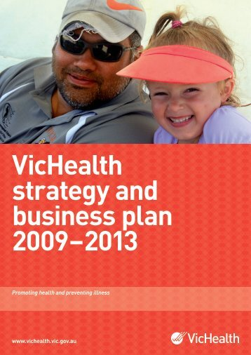 VicHealth strategy and business plan 2009 – 2013