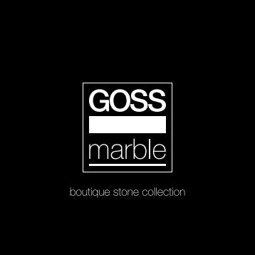 boutique stone collection - GOSS Marble