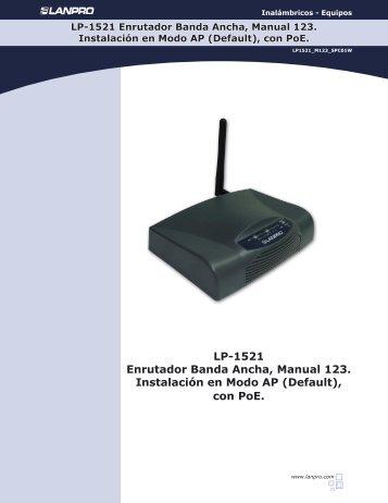 LP-1521 Enrutador Banda Ancha, Manual 123. Instalación ... - LanPro