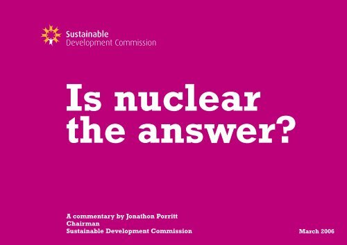 Is Nuclear The Answer? - Sustainable Development Commission