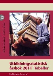 Utbildningsstatistisk årsbok 2011 Tabeller - Statistiska centralbyrån