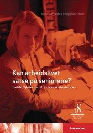 Kan arbeidslivet satse på seniorene? - Lesesenteret - Universitetet i ...